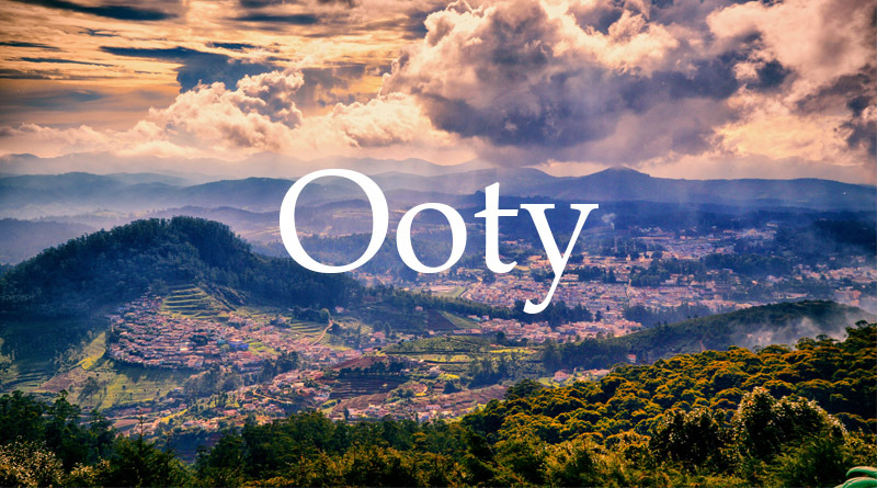 Ooty - Best Places to visit in south india in summer