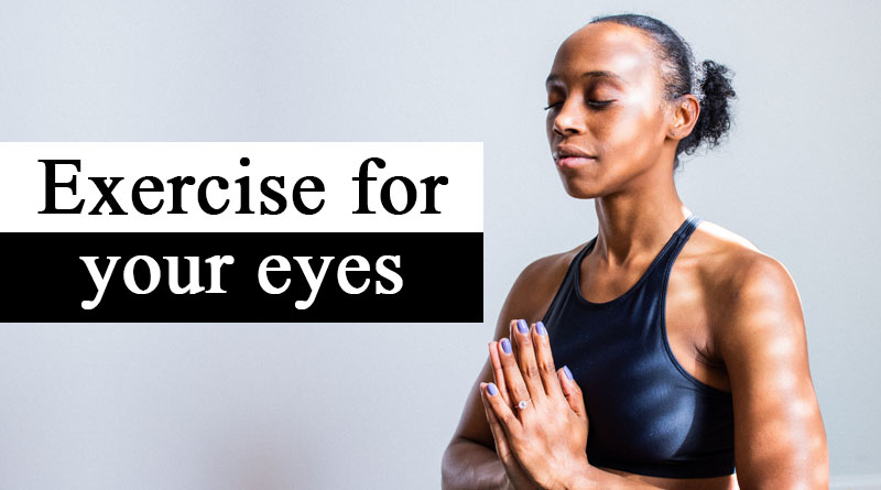 Exercise for your eyes