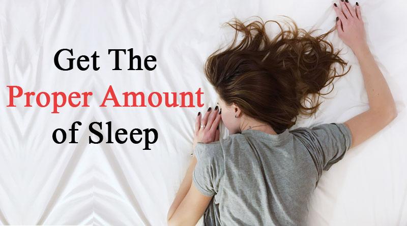 Get proper amount of sleep