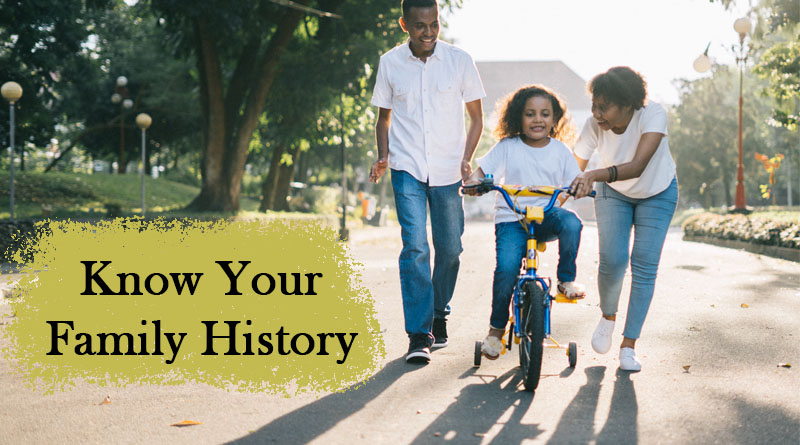 Know your family history