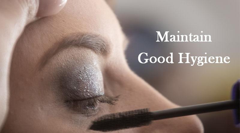 Maintain Good hygiene