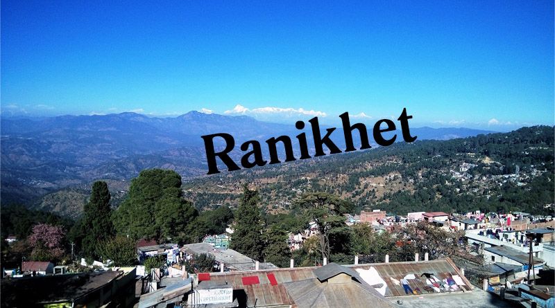 Ranikhet - Best places to visit in monsoon in north india