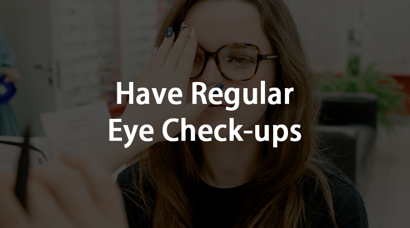 Have a regular eye check up
