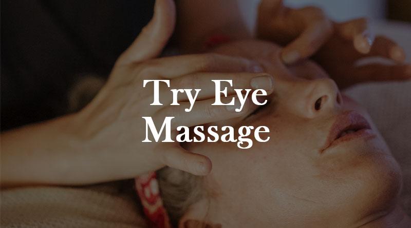 Try Eye Massage