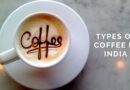 Types of Coffee in India