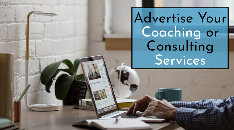 Advertise your coaching or consulting services