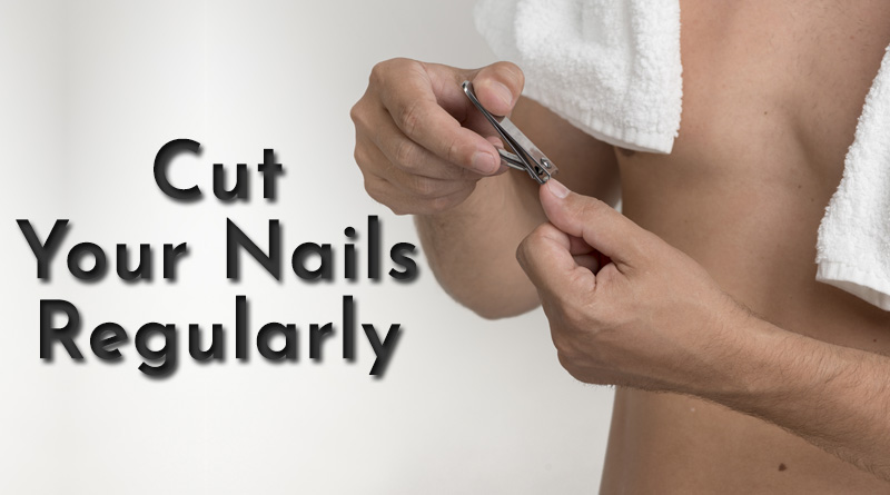 Cut your nails regularly
