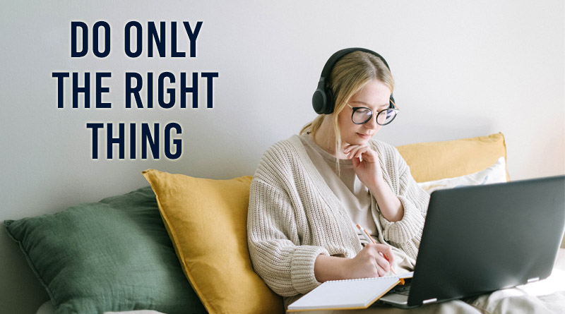 Do only the right thing - how to build your self confidence