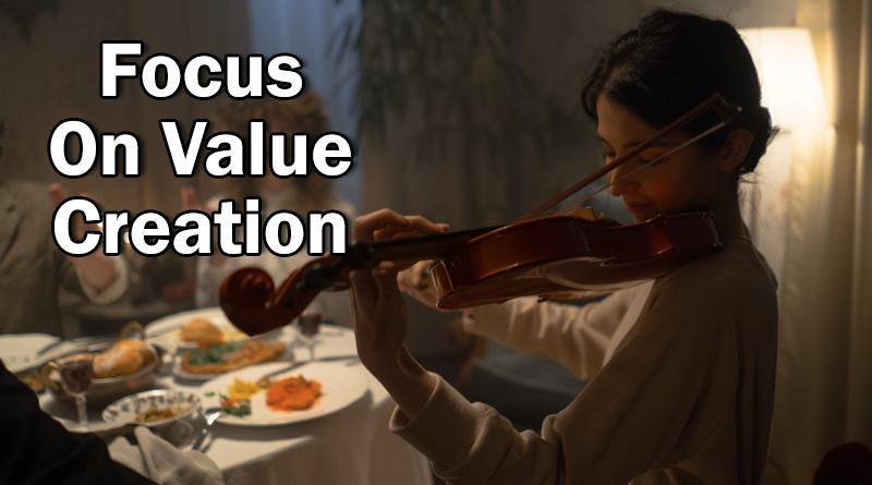 Focus on Value Creation