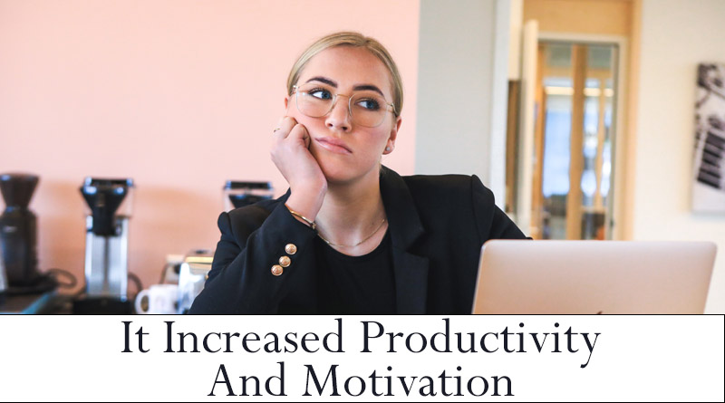 Increases productivity and motivation