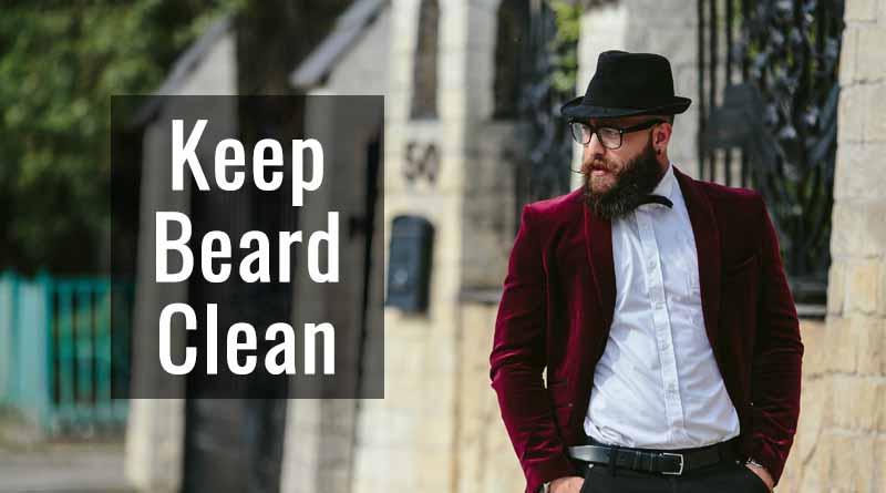 Keep beard clean - beauty tips for men