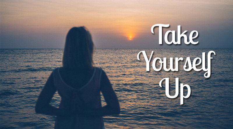 Take yourself up