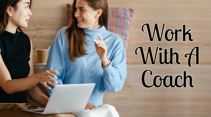 Work with a coach - how to build self esteem and confidence