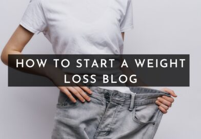 How to start a weight loss blog 2021