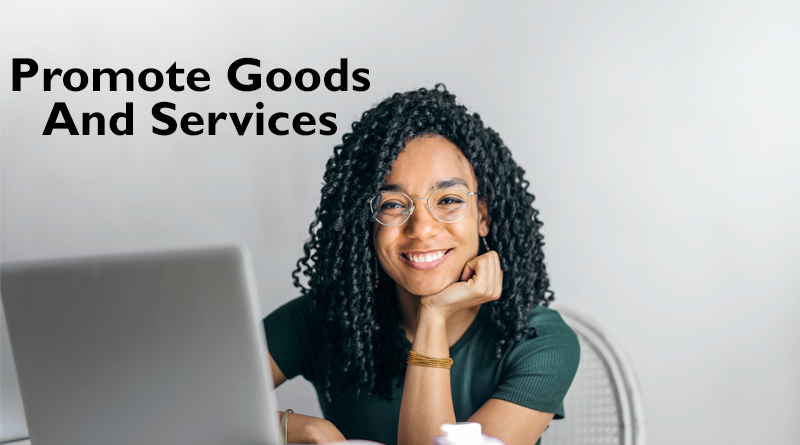 Promote Goods and Services