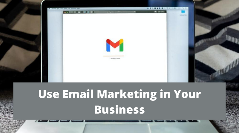 11 Reasons to Use Email Marketing in Your Business