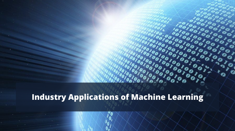 5 Industry Applications of Machine Learning