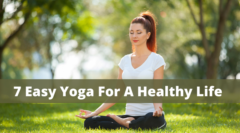 7 Easy Yoga For A Healthy Life