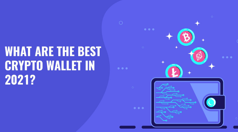 What are the best crypto wallet in 2021?