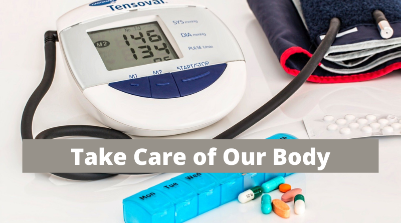 Why We Should Always Take Care of Our Body