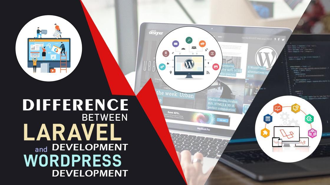 Difference between Laravel development and WordPress Development