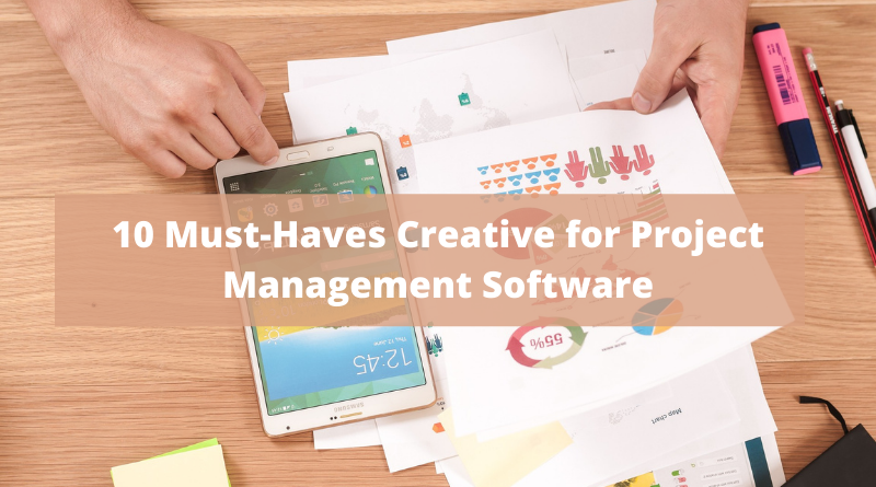 10 Must-Haves Creative for Project Management Software