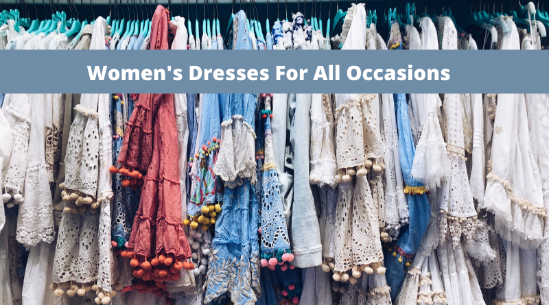 5 Best Women's Dresses For All Occasions