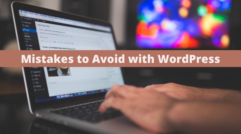 Common Beginner Mistakes to Avoid with WordPress